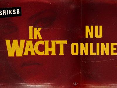 [NU ONLINE] De nieuwe single 'Shikss – Ik Wacht' is vanaf nu te beluisteren op Spotify 🔥