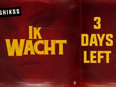 Nog 3 dagen voor de nieuwe release 'Shikss – Ik Wacht' ??